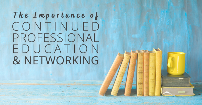 The-Importance-Of-Continued-Professional-Education-And-Networking