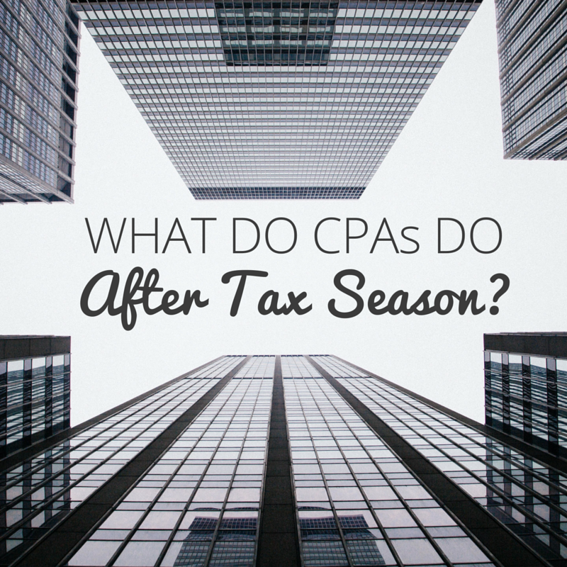 what-do-cpas-do-after-tax-season