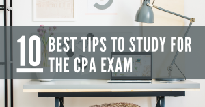 10 Best Tips to Study for the CPA Exam